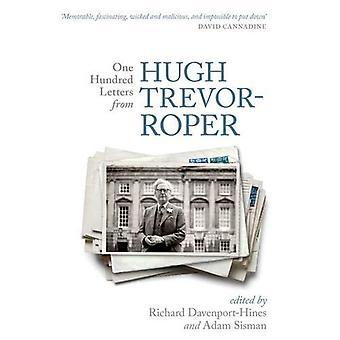 Honderd brieven van Hugh Trevor-Roper