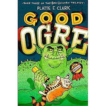 Hyvä Ogre (huono yksisarvinen Trilogy)