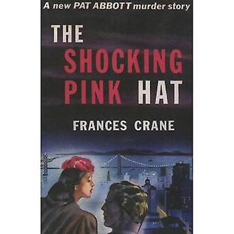 The Shocking Pink Hat: A Pat and Jean Abbott Mystery