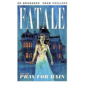 Fatale Volume 4: Pregare per la pioggia (Fatale (Image Comics))
