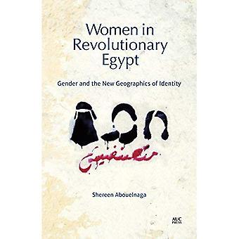 Frauen in der revolutionären Ägypten: Geschlecht und die neue Geographics Identität