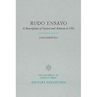 Rudo Ensayo: Una descrizione di Sonora e Arizona nel 1764 (insieme di secolo)