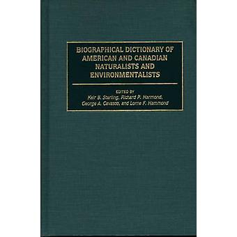Biographical Dictionary of American and Canadian Naturalists and Environmentalists by Sterling & Keir B.