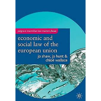 The Economic and Social Law of the European Union by Shaw & Jo