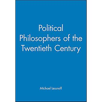 Political Philosophers of the Twentieth Century An Introduction by Lessnoff & Michael