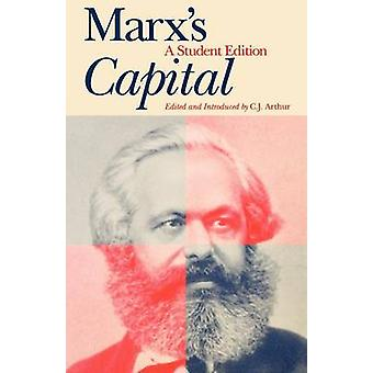 Marxs Capital a Student Edition by Marx & Karl