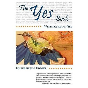 The Yes Book Writings About Yes by Cooper & Jill