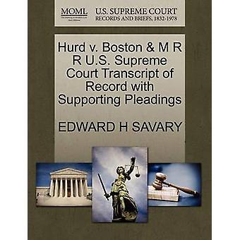 Hurd v. Boston M R R US Supreme Court Transkript des Datensatzes mit Unterstützung von Schriftsätzen von SAVARY & EDWARD H