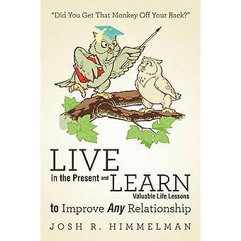 Leva i nuet och värdefulla liv lärdom för att förbättra någon relation fick du att Monkey Off ryggen Himmelman & Josh r.