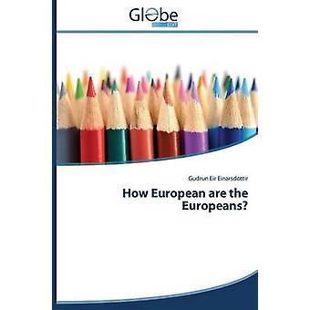 How European are the Europeans by Einarsdottir Gudrun Eir
