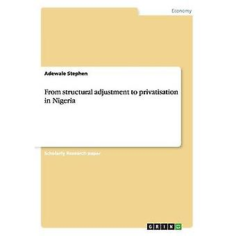 D'ajustement structurel à la privatisation au Nigeria par Stephen & Ali