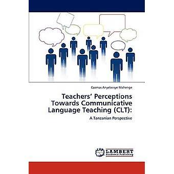 Lehrer Wahrnehmungen auf kommunikative Sprache Unterricht Clt von Mahenge & Cosmas Anyelwisye