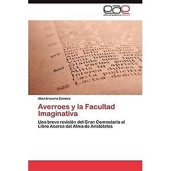 Averroes y La Facultad Imaginativa by Aravena Zamora & Abel