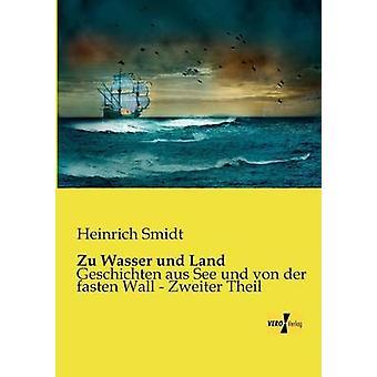 Zu Wasser und Land by Smidt & Heinrich