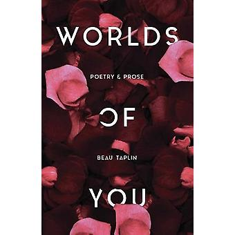 Worlds of You - Poetry & Prose by Beau Taplin - 9781449495497 Book