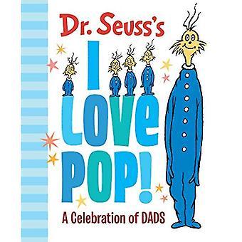 Le Dr. Seuss I Love pop!: une célébration des papas