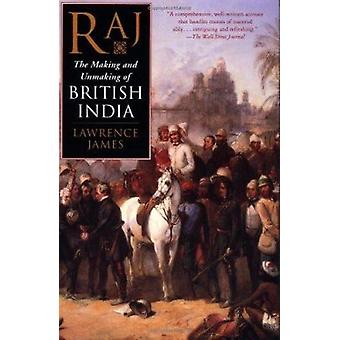 Raj - The Making and Unmaking of British India Book
