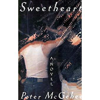 Sweetheart by Peter McGehee - Peter McGhee - 9780312302108 Book