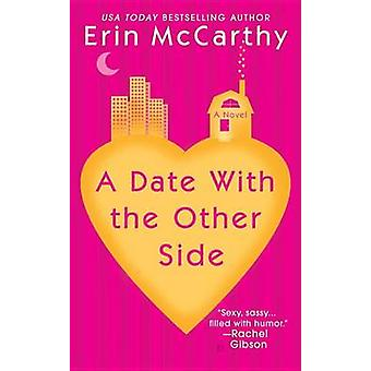 A Date with the Other Side by Erin McCarthy - 9780425213988 Book