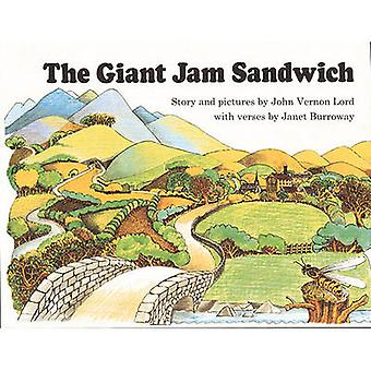 The Giant Jam Sandwich by John Vernon Lord - Janet Burroway - 9780808