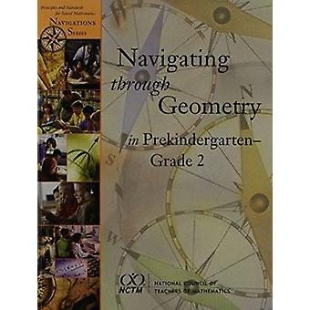 Navigating Through Geometry in Prekindergarten - Grade 2 by Mary Bren
