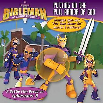Putting on the Full Armor of God - A Battle Plan Based on Ephesians 6