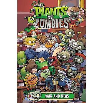 Plants Vs. Zombies Volume 11 - War And Peas by Plants Vs. Zombies Volu