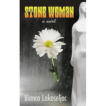 Stone Woman by Bianca Lakoseljac - 9781550719871 Book