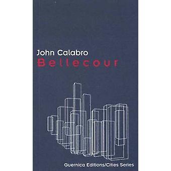 Bellecour by John Calabro - 9781550712162 Book