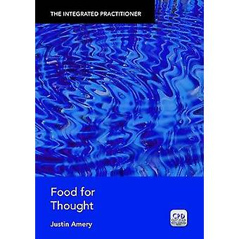 The Food for Thought - The Integrated Practitioner by Justin Amery - 9