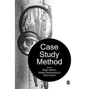 Case Study Method Key Issues Key Texts by Gomm