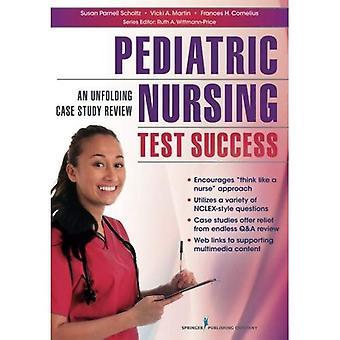 Pediatrisk omvårdnad Test framgång: En pågående fallstudie översyn (innovativa omvårdnad Test framgång)