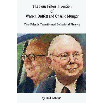 The Four Filters Invention of Warren Buffett and Charlie Munger by Labitan & Bud