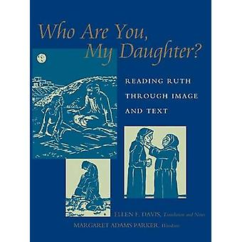 Who Are You My Daughter by Davis & Ellen