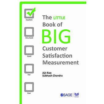 Little Book of Big Customer Satisfaction Measurement de Ajit Rao