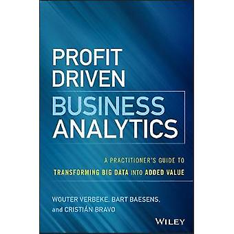 Profit Driven Business Analytics by Wouter Verbeke