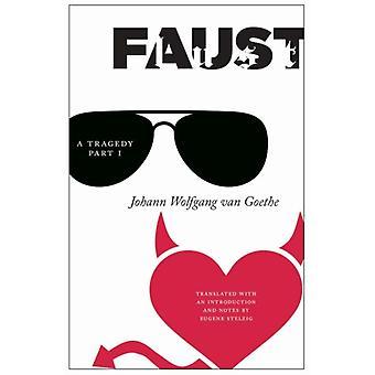 Faust een tragedie deel I door Eugene Stelzig