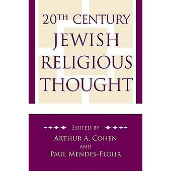 20th Century Jewish Religious Thought by Cohen & Arthur A