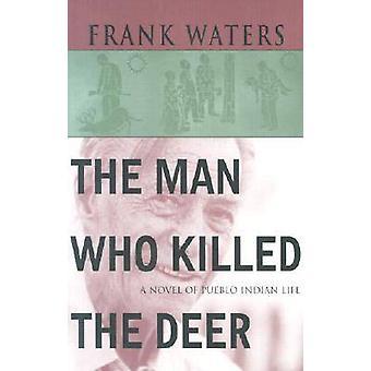 The Man Who Killed the Deer door Frank Waters