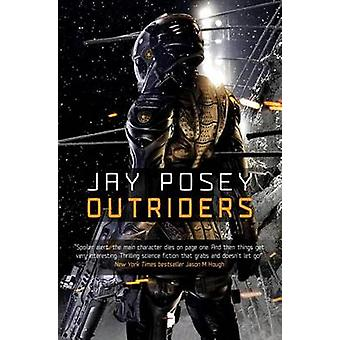 Outriders by Jay Posey - 9780857664518 Book