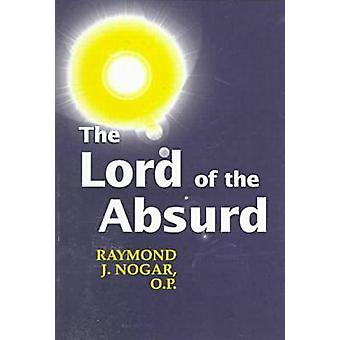 Lord Of The Absurd by Nogar & Raymond J.