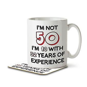 I'm Not 50 I'm 18 With 32 Years of Experience - Mug and Coaster