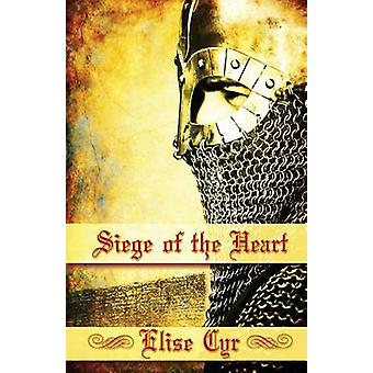Siege Of the Heart by Cyr & Elise