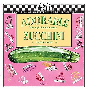 Adorable Zucchini More Magic Than the Pumpkin by Barry & Naomi