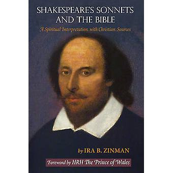 Shakespeare's Sonnets and the Bible - A Spiritual Interpretation with