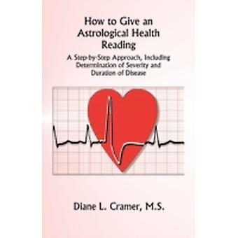How to Give an Astrological Health Reading by Cramer & Diane & L.