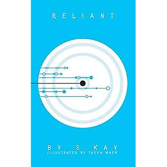 Reliant by Kay & S.