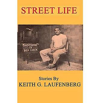 Streetlife by Laufenberg & Keith G. Laufenberg