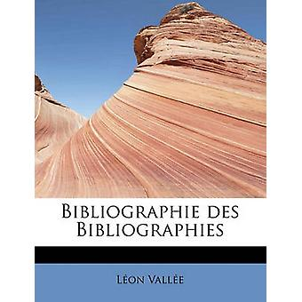 Bibliographie Des bibliografier av Vall E. & L. på