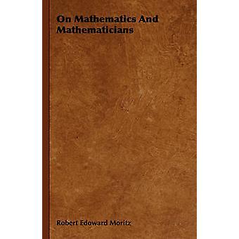 On Mathematics and Mathematicians by Moritz & Robert Edoward